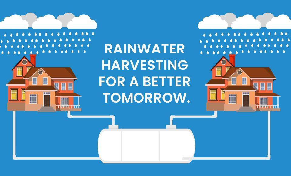 Rainwater Harvesting for a better tomorrow.